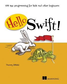 Hello Swift!: iOS app programming for kids and other beginners cover