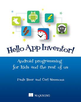 Hello App Inventor!: Android programming for kids and the rest of us cover