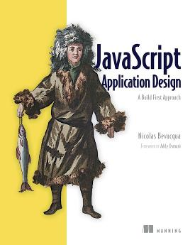 JavaScript Application Design: A Build First Approach cover