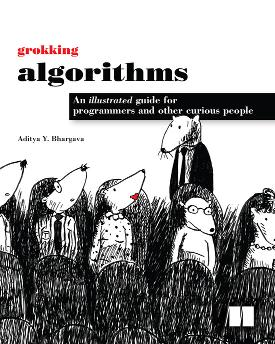 Grokking Algorithms: An illustrated guide for programmers and other curious people cover