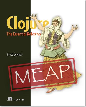 Clojure: The Essential Reference MEAP V30 cover
