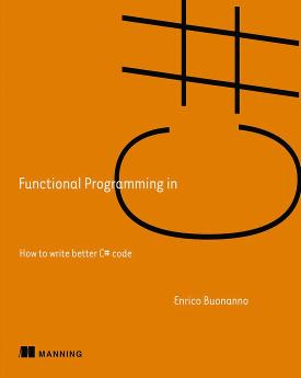 Functional Programming in C#: How to write better C# code cover