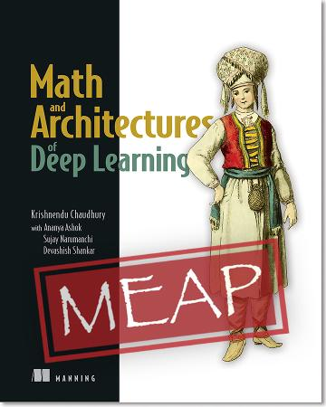 Math and Architectures of Deep Learning MEAP V05 cover