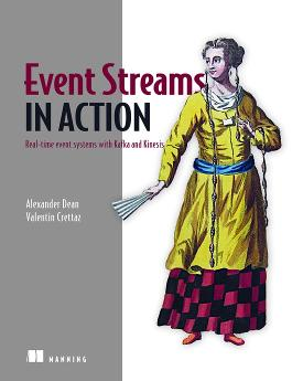 Event Streams in Action: Real-time event systems with Kafka and Kinesis cover