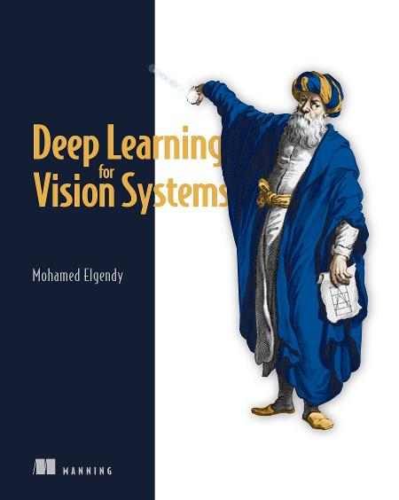 Deep Learning for Vision Systems MEAP V08 livebook cover
