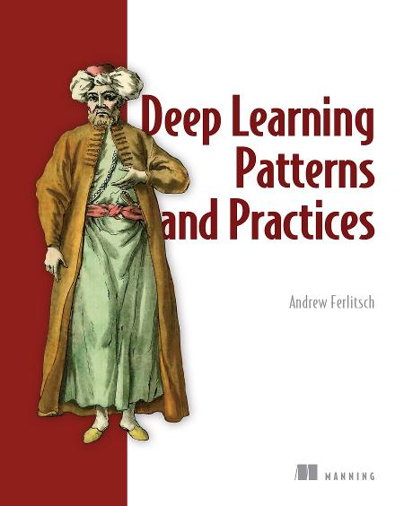Deep Learning Patterns and Practices MEAP V06 cover
