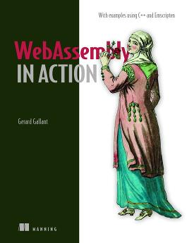 WebAssembly in Action: With examples using C++ and Emscripten cover