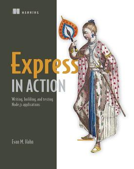 Express in Action: Writing, building, and testing Node.js applications cover