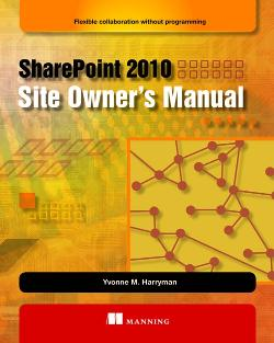 SharePoint 2010 Site Owner's Manual: Flexible Collaboration without Programming cover