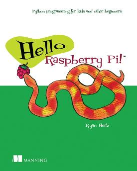 Hello Raspberry Pi!: Python programming for kids and other beginners cover