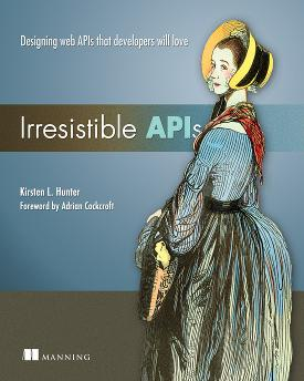 Irresistible APIs: Designing web APIs that developers will love cover