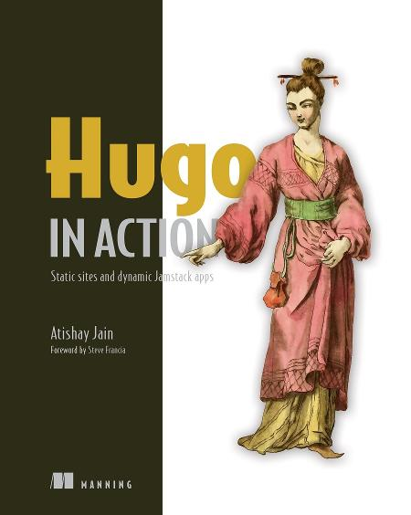 Hugo in Action: Static sites and dynamic JAMstack apps MEAP V06 cover