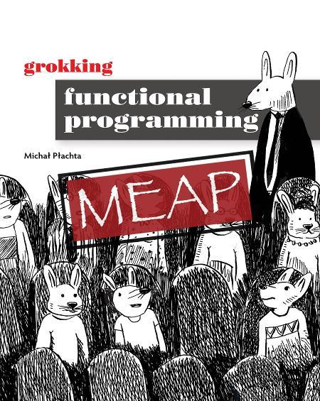 Grokking Functional Programming MEAP V13 cover