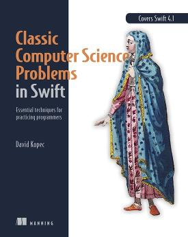 Classic Computer Science Problems in Swift: Essential techniques for practicing programmers cover