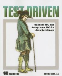 Test Driven: Practical TDD and Acceptance TDD for Java Developers cover