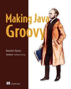 Making Java Groovy: Foreword by Guillaume Laforge cover