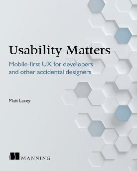 Usability Matters: Mobile-first UX for developers and other accidental designers cover