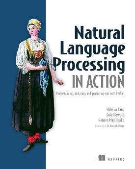Natural Language Processing in Action: Understanding, analyzing, and generating text with Python cover
