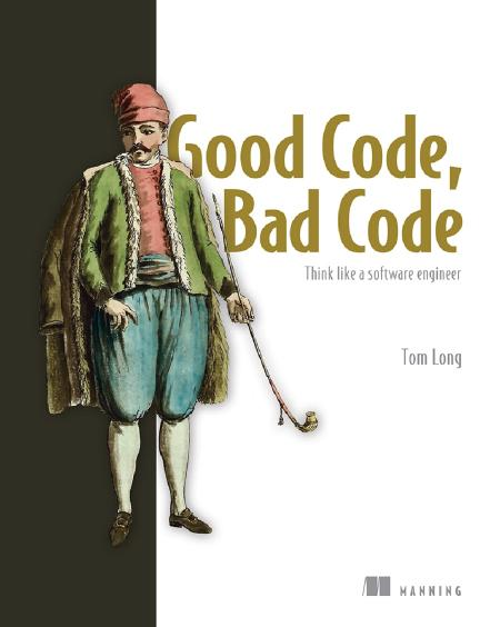 Good Code, Bad Code MEAP V02 epub - Tom Long cover