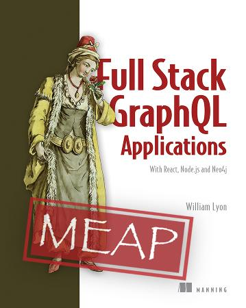 Fullstack GraphQL Applications With GRANDstack MEAP V06 cover