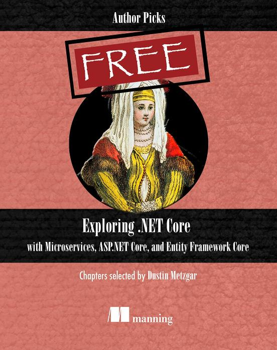Exploring .NET Core with Microservices, ASP.NET Core, and Entity Framework Core cover