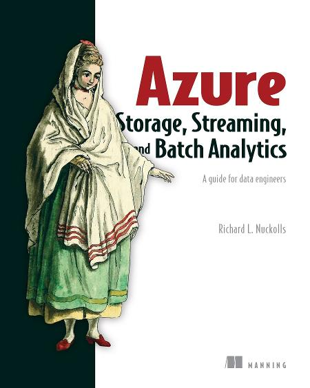 Azure Storage, Streaming, and Batch Analytics: A guide for data engineers MEAP V11 cover