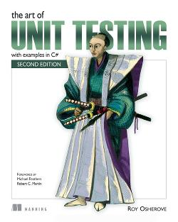 The Art of Unit Testing, Second Edition: with examples in C# cover