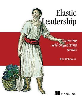 Elastic Leadership: Growing self-organizing teams cover