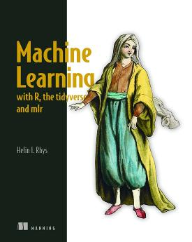 Machine Learning with R, the tidyverse, and mlr cover
