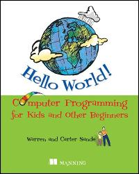 Hello World! Computer Programming for Kids and Other Beginners cover