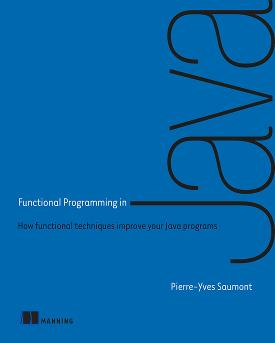 Functional Programming in Java: How functional techniques improve your Java programs cover