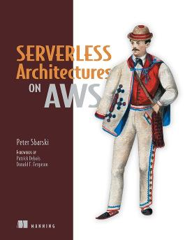 Serverless Architectures on AWS: With examples using AWS Lambda cover