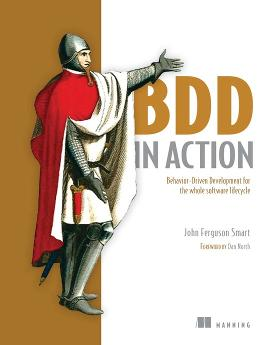 BDD in Action: Behavior-Driven Development for the whole software lifecycle cover