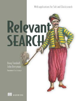 Relevant Search: With applications for Solr and Elasticsearch cover