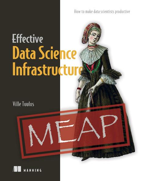 Effective Data Science Infrastructure MEAP V03 cover