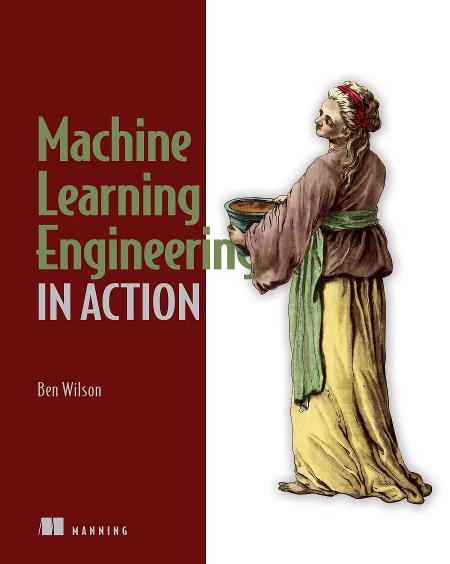 Machine Learning Engineering in Action cover