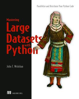 Mastering Large Datasets with Python: Parallelize and Distribute Your Python Code cover