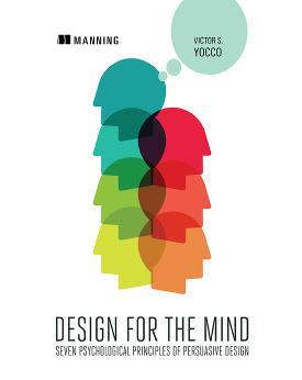 Design for the Mind: Seven Psychological Principles of Persuasive Design cover