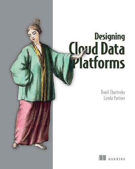 Designing Cloud Data Platforms MEAP V08 cover